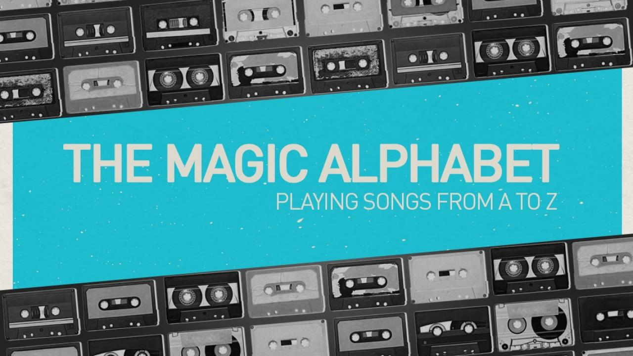 9148a2a431ae All the songs in The Magic Alphabet 2018